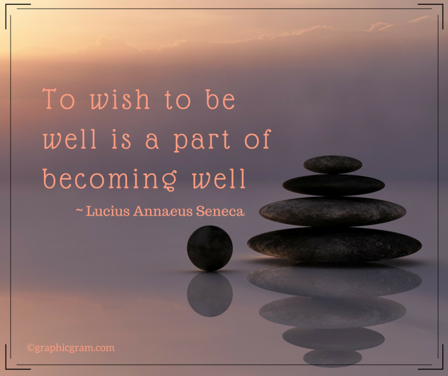 to-wish-to-be-well-is-a-part-of-becoming-well
